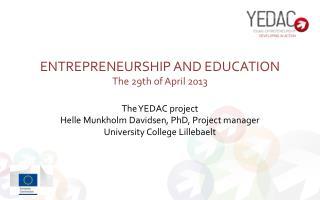Entrepreneurship and education The 29th of April 2013