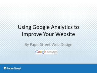 Using Google Analytics to Improve Your Website