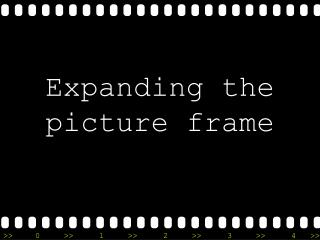 Expanding the picture frame