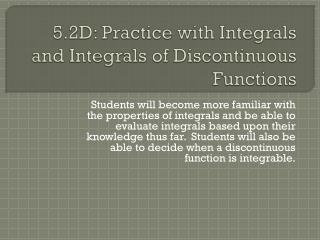 5.2D: Practice with Integrals and Integrals of Discontinuous Functions