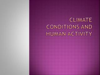 Climate Conditions and human activity