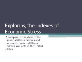 Exploring the Indexes of Economic Stress