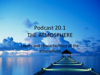 Podcast 20.1 THE ATMOSPHERE