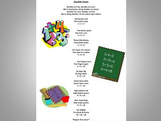 Doubles Poem Doubles are fun, doubles are cool. We�re having fun, doing doubles at school.