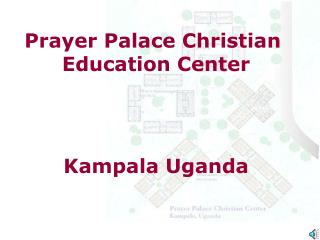 Prayer Palace Christian  Education Center