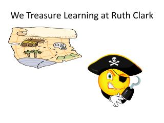 We Treasure Learning at Ruth Clark