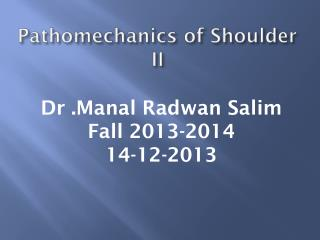 Pathomechanics of  Shoulder  II