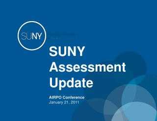 SUNY Assessment   Update AIRPO Conference January 21, 2011