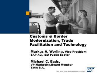 Customs  Border Modernization, Trade Facilitation and Technology