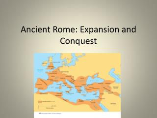 Ancient Rome: Expansion and Conquest