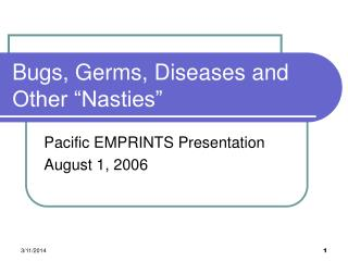 Bugs, Germs, Diseases and Other  Nasties