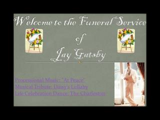 Welcome to the Funeral Service of Jay Gatsby