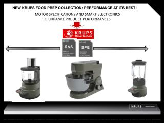 NEW KRUPS FOOD PREP COLLECTION: PERFORMANCE AT ITS BEST !