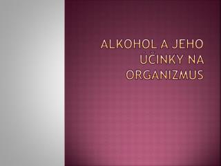 Alkohol a jeho účinky na organizmus