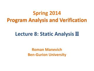 Spring 2014 Program Analysis and Verification Lecture 8: Static Analysis  II