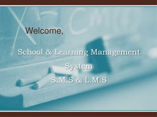 School & Learning Management System S.M.S & L.M.S