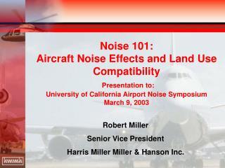 Robert Miller Senior Vice President Harris Miller Miller & Hanson Inc.