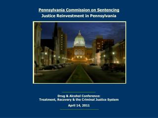 Pennsylvania Commission on Sentencing  Justice Reinvestment in Pennsylvania