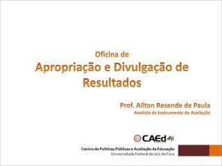 Prof. Ailton Resende de Paula Analista de Instrumento de Avaliação