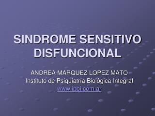 SINDROME SENSITIVO DISFUNCIONAL