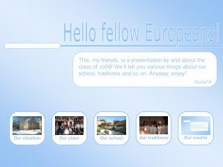 Hello fellow Europeans!