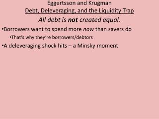 Eggertsson  and  Krugman Debt, Deleveraging, and the Liquidity Trap