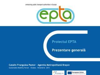 Proiectul  EPTA Prezentare general ă