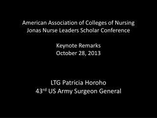 LTG Patricia Horoho 43 rd  US Army Surgeon General
