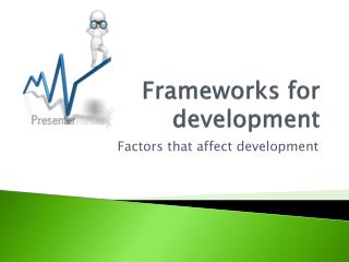 Frameworks for development