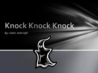 Knock  K nock Knock