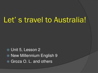 Let� s travel to Australia!