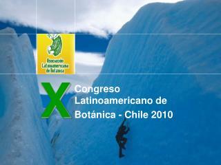Congreso Latinoamericano de Botánica - Chile 2010