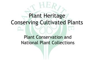 Plant Heritage Conserving Cultivated Plants
