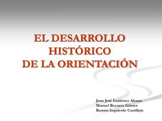 EL DESARROLLO HISTÓRICO DE LA ORIENTACIÓN
