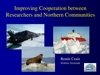 Improving Cooperation between Researchers and Northern Communities