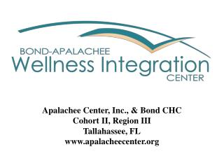 Apalachee Center, Inc., & Bond CHC Cohort II, Region III Tallahassee, FL apalacheecenter