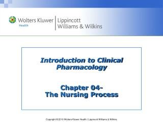 Introduction to Clinical Pharmacology Chapter 04- The Nursing Process