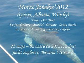 23.05. Korfu - zwiedzanie miasta i okolic; odprawa graniczna; kurs na Orikum (Albania)