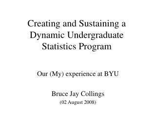 Creating and Sustaining a Dynamic Undergraduate Statistics Program