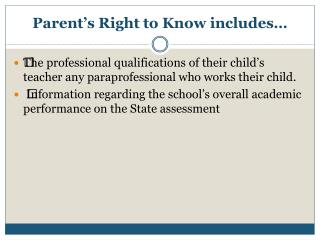 Parent's Right to Know includes…