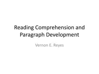 Reading Comprehension and Paragraph Development
