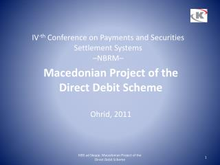 IV - th Conference on Payments and Securities Settlement Systems –NBRM –