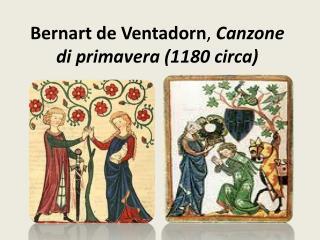 Bernart de Ventadorn ,  Canzone di primavera (1180 circa)