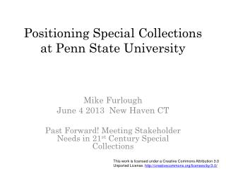 Positioning Special Collections at Penn State University
