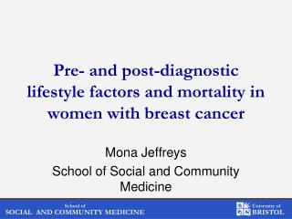 Pre- and post-diagnostic lifestyle factors and mortality in women with breast cancer