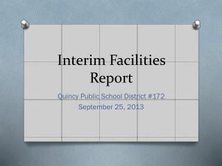Interim Facilities Report
