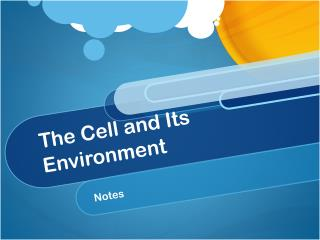 The Cell and Its Environment