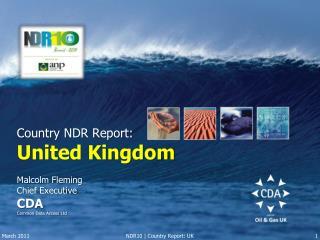 Country NDR Report:  United Kingdom Malcolm Fleming  Chief Executive CDA Common Data Access Ltd