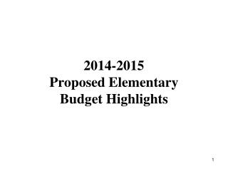 2014-2015  Proposed Elementary  Budget Highlights