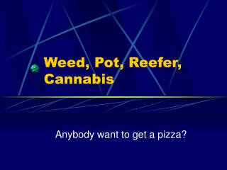 Weed, Pot, Reefer, Cannabis
